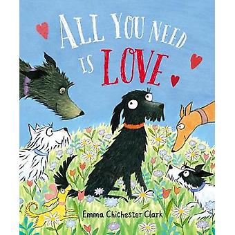 All You Need is Love by Emma Chichester Clark - 9780857551993 Book