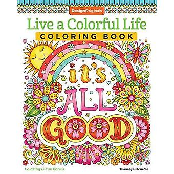 Live a Colourful Life Coloring Book door Thaneeya McArdle - 97814972044