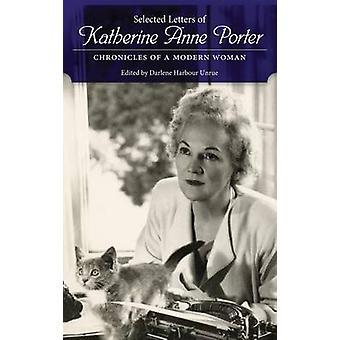 Lettere selezionate di Katherine Anne Porter - Cronache di un Wom moderno