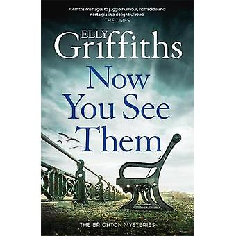 Now You See Them - The Brighton Mysteries 5 by Elly Griffiths - 978178