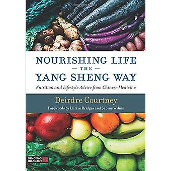 Nourishing Life the Yang Sheng Way - Nutrition and Lifestyle Advice fr
