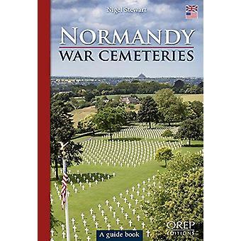 Normandy War Cemeteries - A Guide Book by Nigel Stewart - 978281510293