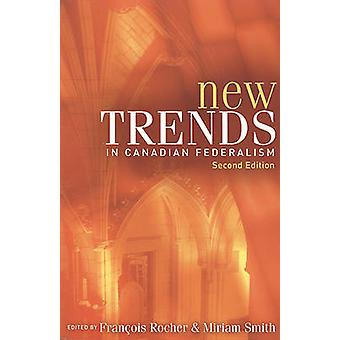 New Trends in Canadian Federalism by Francois Rocher - 9781551114149