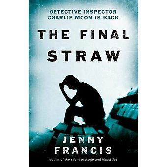 The Final Straw by Jenny Francis - 9781838592974 Book