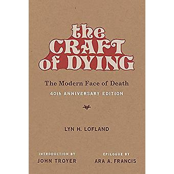 The Craft of Dying - The Modern Face of Death by Lyn H. Lofland - 9780