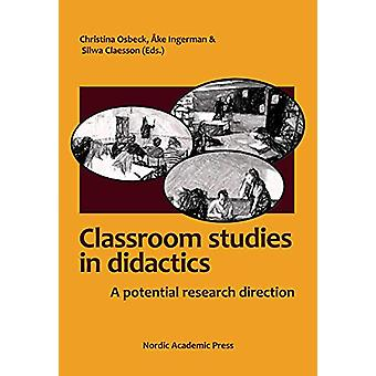 Didactic Classroom Studies - A Potential Research Direction by Christi