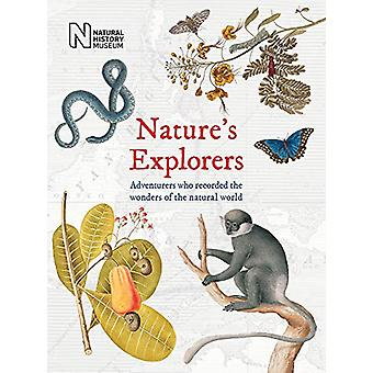 Nature's Explorers - Adventurers who recorded the wonder of the natura