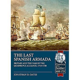 The Last Spanish Armada - Britain and the War of the Quadruple Allianc