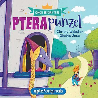 Pterapunzel Once Before Time Book 3 door Christy Webster