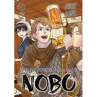 Otherworldly Izakaya Nobu Volume 4 by Natsuya Semikawa - 978177294107