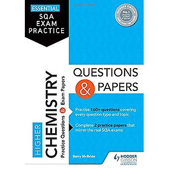 Essential SQA Exam Practice - Higher Chemistry Questions and Papers by