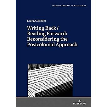 Writing Back / Reading Forward - Reconsidering the Postcolonial Approa