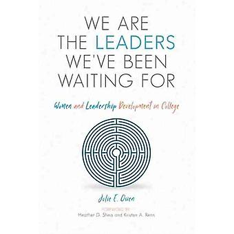 We are the Leaders Weve Been Waiting For by Owen & Julie E.