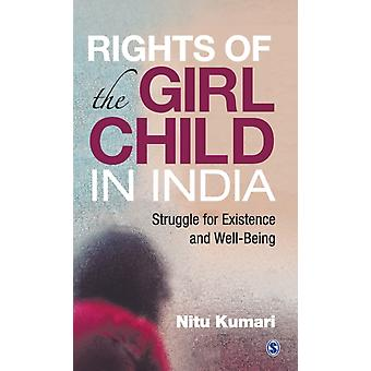 Rights of the Girl Child in India  Struggle for existence and WellBeing by Nitu Kumari