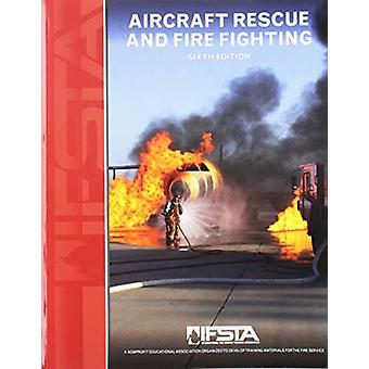 Aircraft Rescue and Firefighting by IFSTA
