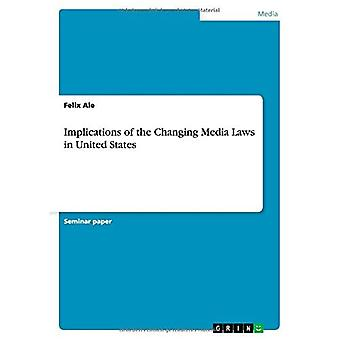 Implications of the Changing Media Laws in United States