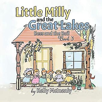 Little Milly and the Great Lakes - Bess and the Boil by Kelly McInenly