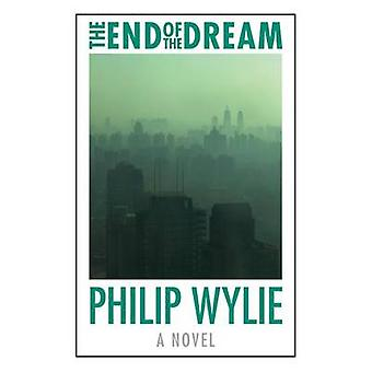 The End of the Dream by Philip Wylie - 9780803245433 Book