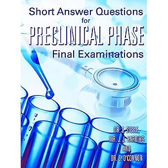 Short Answer Questions for Preclinical Phase Final Examinations by Dr