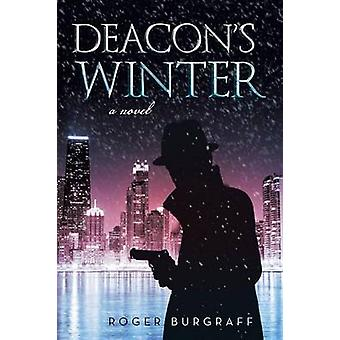 Deacon's Winter by Roger Burgraff - 9781458214911 Book