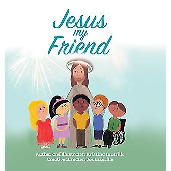 Jesus My Friend by Kristina Inzerillo - 9781734073515 Book