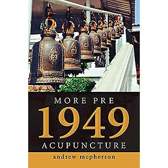 More Pre 1949 Acupuncture by Andrew McPherson - 9781796009330 Book