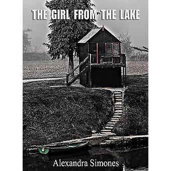 The Girl from the Lake by Alexandra Simones - 9781913385002 Book