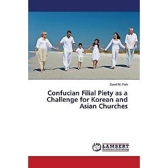 Confucian Filial Piety as a Challenge for Korean and Asian Churches b