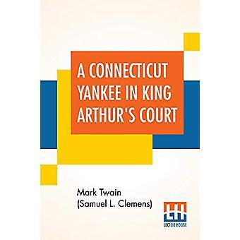 A Connecticut Yankee In King Arthur's Court by Mark Twain (Samuel Lan