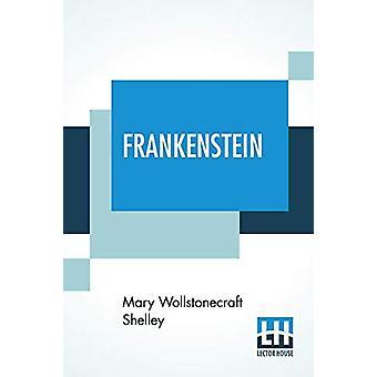 Frankenstein - of - de moderne Prometheus door Mary Wollstonecraft Shell