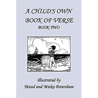 A Child&s Own Book of Verse: Book 2