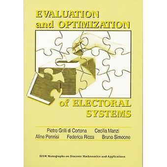 Evaluation and Optimization of Electoral Systems by Pietro Grilli Di