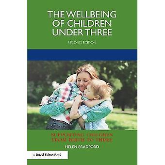 The Wellbeing of Children under Three Supporting Children from Birth to Three