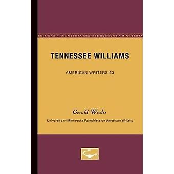 Tennessee Williams  American Writers 53 by Gerald Weales