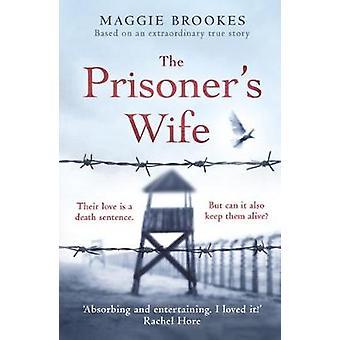 The Prisoner's Wife based on an inspiring true story