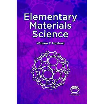 Elementary Materials Science by William F. Hosford - 9781627080026 Bo