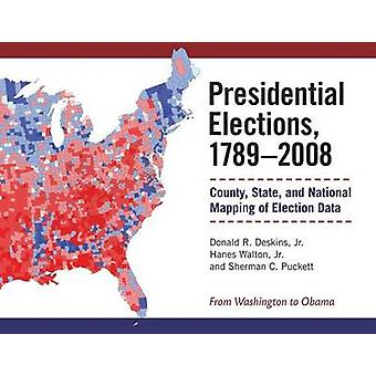 Presidential Elections 17892008 by Sherman C. Puckett