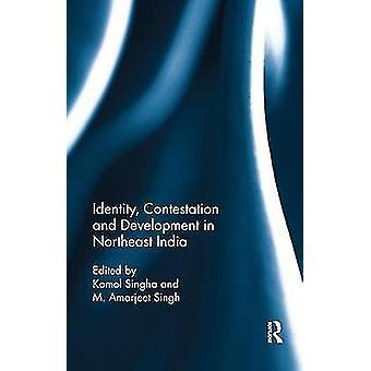 Impugnación y desarrollo de la identidad en el noreste de la India