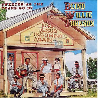 Blind Willie Johnson - Sweeter as the Years Go by [CD] USA import