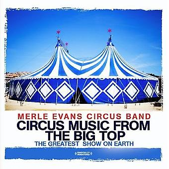 Evans, Merle Circus Band - Circus muziek uit de Big Top-the Greatest Show on [CD] USA import