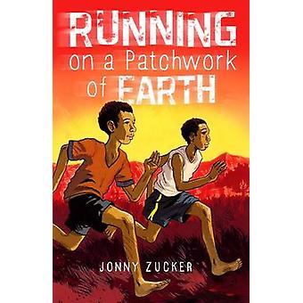 Running on a Patchwork of Earth by Jonny Zucker & Illustrated by Emmanuel Cerisier