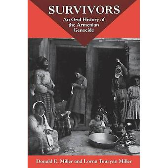 Survivors  An Oral History Of The Armenian Genocide by Donald E Miller & Lorna Touryan Miller