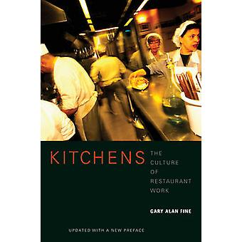 Kitchens - The Culture of Restaurant Work by Gary Alan Fine - 97805202