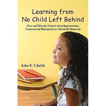 Learning from No Child Left Behind - How and Why the Nation's Most Imp