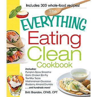 The Everything Eating Clean Cookbook -  -Includes - Pumpkin Spice Smooth