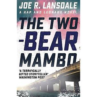 The Two-Bear Mambo by Joe R. Lansdale - 9781473633520 Book