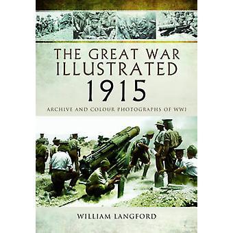 Den store krig illustreret 1915 - arkiv og farvefotografier af WW