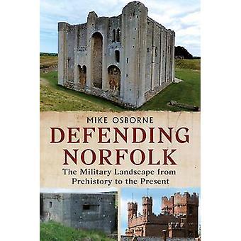 Difendere la Norfolk - difendere Norfolk - il paesaggio militare da Pre