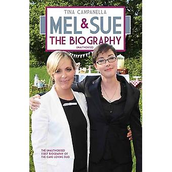 Mel and Sue - The Biography by Tina Campanella - 9781784187743 Book