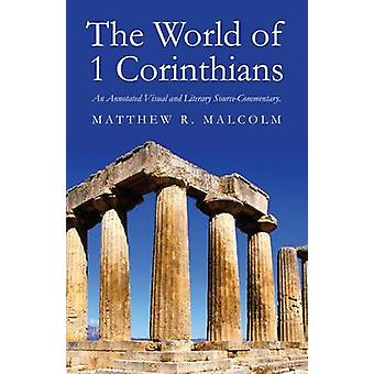 The World of 1 Corinthians - An Annotated Visual and Literary Source-C